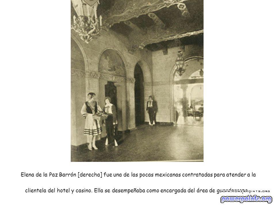 Elena de la Paz Barrón [derecha] fue una de las pocas mexicanas contratadas para atender a la clientela del hotel y casino.